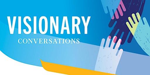 Visionary Conversations