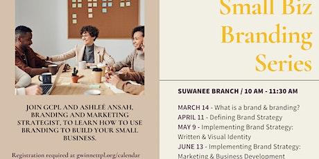 Small Biz Branding Series:  Implementing Brand Strategy – Written & Visual Identity tickets