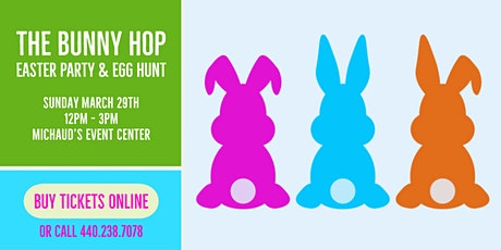 Michaud's Bunny Hop Easter Party & Egg Hunt tickets