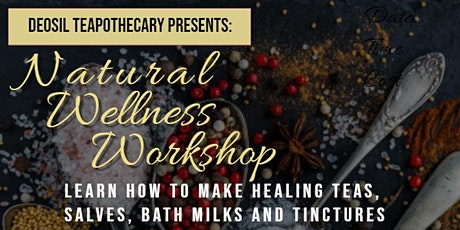 Deosil Teapothecary Presents: Natural Wellness Workshop tickets