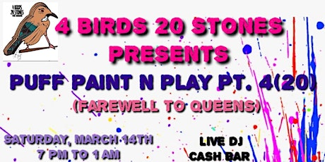 PUFF, PAINT AND PLAY PT.4(20) tickets
