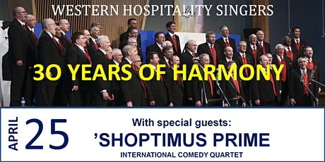 CANCELLED - may be rescheduled to a later date ( TBA )  30 Years of Harmony - Western Hospitality Singers Spring Show tickets