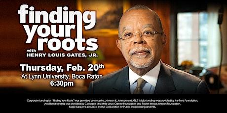 Finding Your Roots Screening at Lynn University, Boca Raton, Fl. tickets
