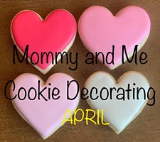 Mommy and Me Cookie Decorating April
