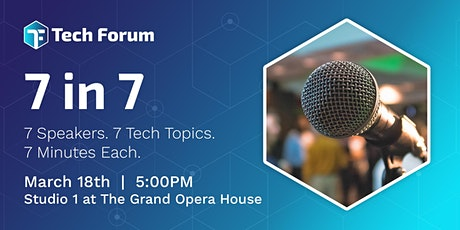 Tech Forum Presents: 7 in 7 tickets