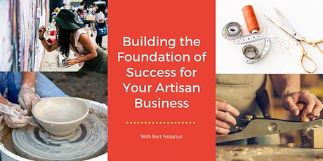 Building the Foundation of Success for Your Artisan Business tickets