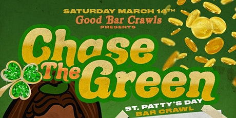 Chase The Green: St. Patty's Day Crawl tickets