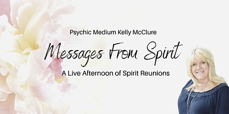 Messages From Spirit with Psychic Medium Kelly McClure tickets