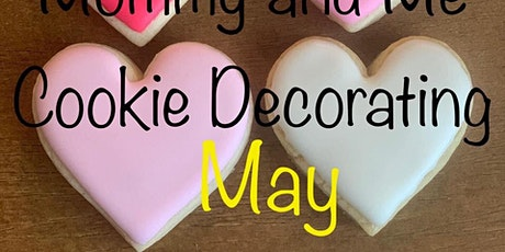 Mommy and Me Cookie Decorating MAY tickets