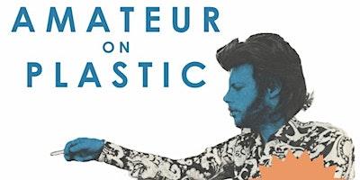 Amateur on Plastic – documentary film on outsider music artist from D.C.