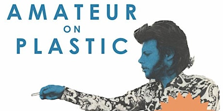 Amateur on Plastic - documentary film on outsider music artist from D.C. tickets