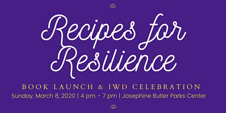 Recipes for Resilience Book Launch & Women's Day Celebration tickets
