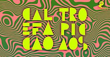 07/03 - CALEFAÇÃO TROPICAOS NO MUNDO PENSANTE