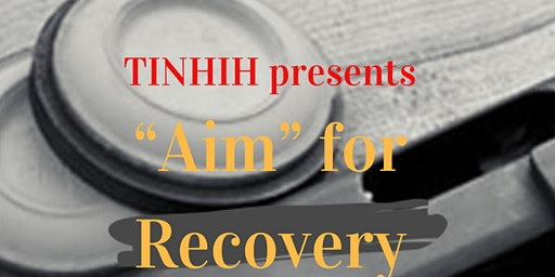 "TINHIH's 5th Annual ""AIM"" for Recovery!"