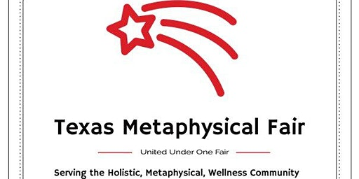 Texas Metaphysical Fair South Austin, 03-08-2020! FREE ADMISSION!