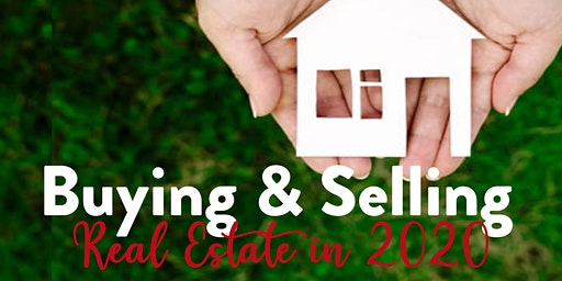Buying & Selling Real Estate in 2020