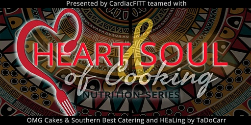 The Heart & Soul of Cooking: Nutrition Series