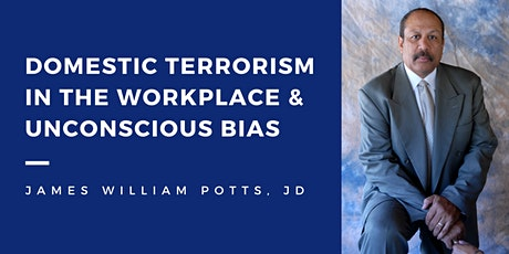 Domestic Terrorism in the Workplace & Unconscious Bias tickets
