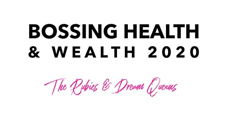 BOSSING HEALTH & WEALTH 2020 tickets