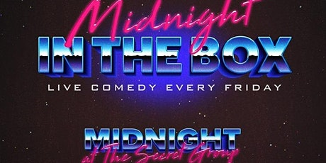 MIDNIGHT IN THE BOX Live Comedy tickets