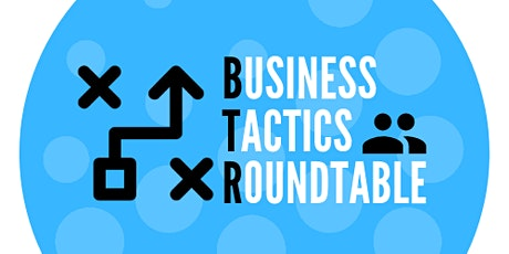 Business Tactics Roundtable tickets