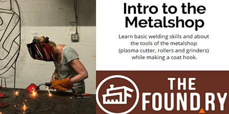 Postponed - Intro to Metalshop: Make a Coat Hook @TheFoundry tickets