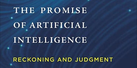 Brian Cantwell Smith, The Promise of Artificial Intelligence: Reckoning and Judgment (Author Meets Critics) tickets