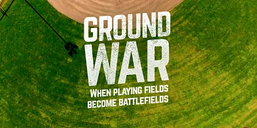 Ground War - Film Screening and Discussion