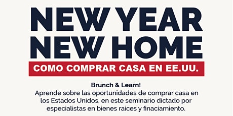 NEW YEAR NEW HOME! Seminario de como comprar casa en USA tickets