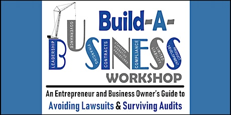 Build-A-Business Workshop: Guide to Avoiding Lawsuits & Surviving Audits tickets