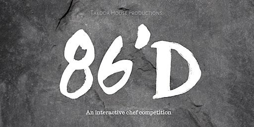 Takoda House Presents: 86'd