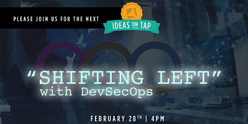 Ideas on Tap: Shifting Left with SecDevOps