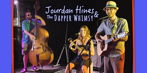 Jourdan Hines & The Dapper Whimsy