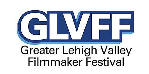 The Greater Lehigh Valley Filmmaker Festival: BLOCK 1