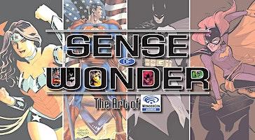 Sense of Wonder: The Art of WonderCon Opening Exhibit