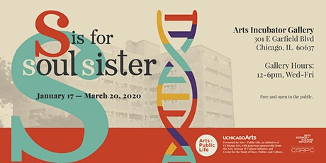 S is for Soul Sister Exhibition, presented by Arts + Public Life tickets