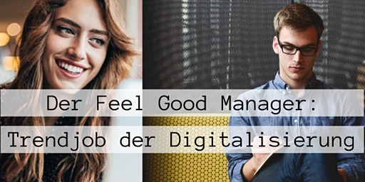 Der Feel Good Manager - Trendjob der Digitalisierung