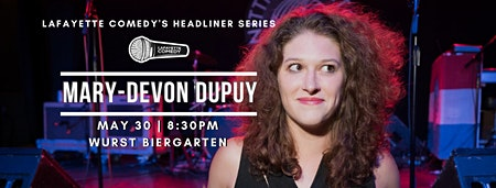 Mary-Devon Dupuy : Lafayette Comedy's Headliner Series at The Biergarten
