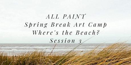 Spring Break Art camp 3 tickets