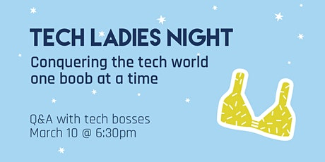 Tech Ladies' Night: Conquering the tech world one boob at a time tickets