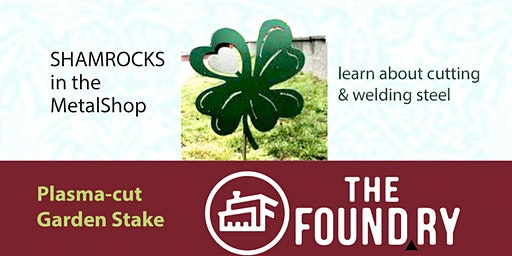 Shamrocks - Intro to Metal Sculpture @TheFoundry