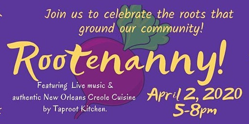 Rootenanny, a celebration of the roots that ground our community