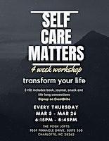 Self-Care Matters 4 week Workshop