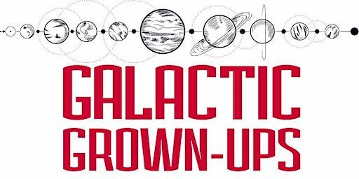 Galactic Grown-ups: Art & Cosmic Connection
