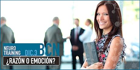 ¿Razón o Emoción? BCN entradas