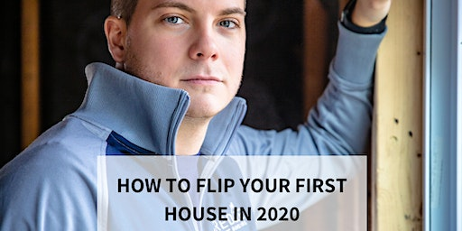 How to Flip Your First House in 2020