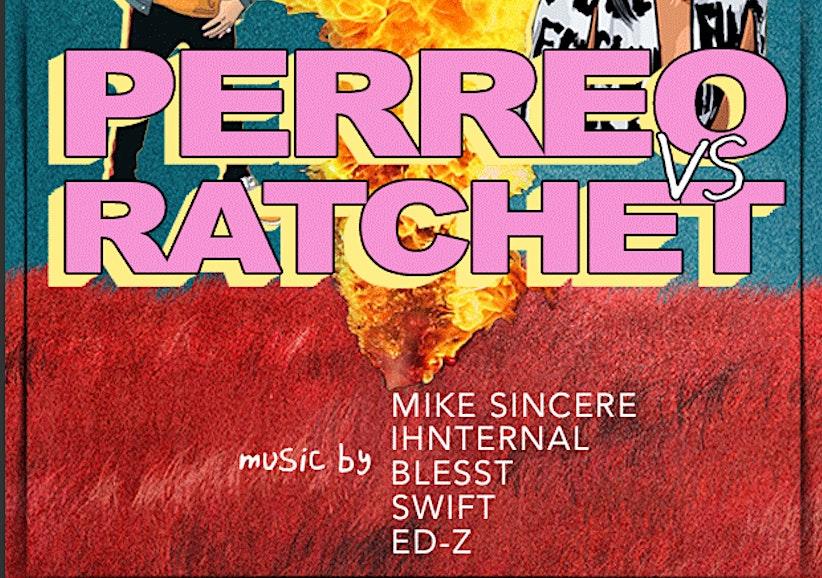 PERREO vs. RATCHET