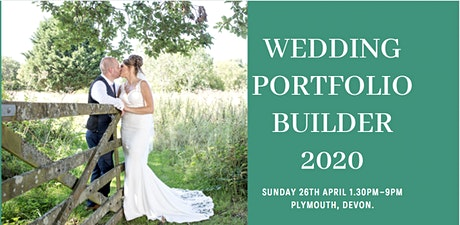 Wedding Photography Portfolio Builder Workshop PLYMOUTH DEVON tickets