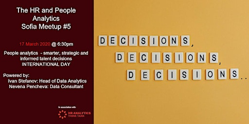HR & People Analytics Chapter Sofia MeetUp #4 People analytics  - smarter, strategic and informed talent decisions #peopleanalyticsmonth
