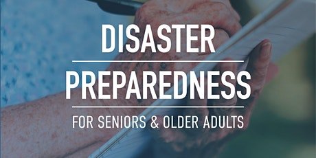 March Disaster Preparedness for Seniors and Older Adults tickets